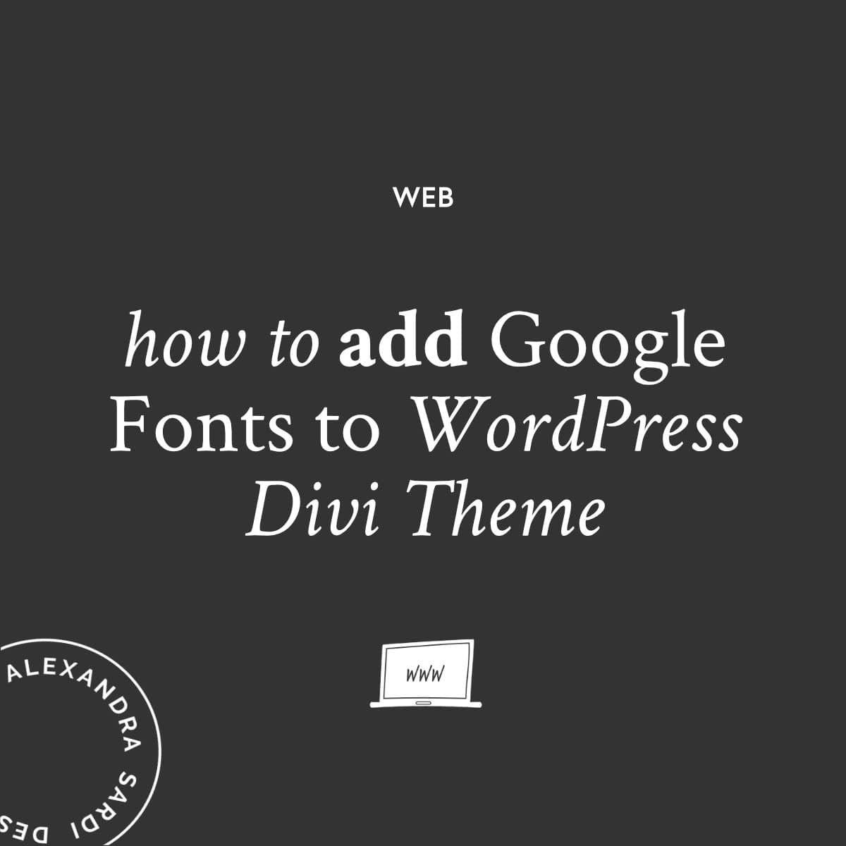 How To Add Google Web Fonts To WordPress Divi Theme